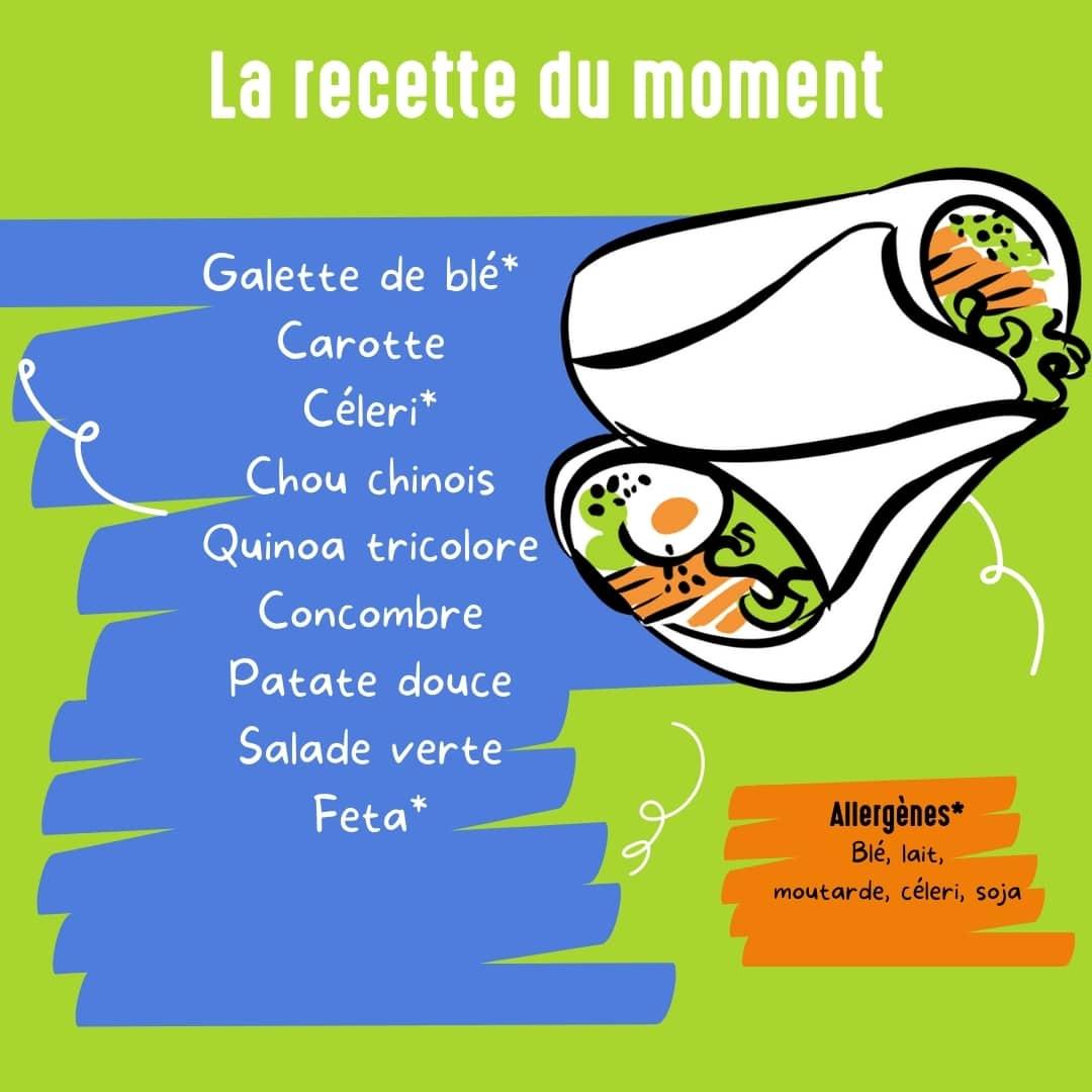 Recette du Wrap du 11 octobre : Galette de blé, caotte, céleri, chou chinois, quinoa tricolore, concombre, patate douce, salade verte, feta